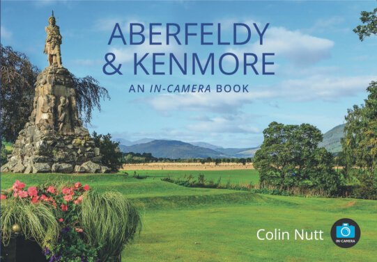 Jacket of Aberfeldy & Kenmore: An In-Camera Book